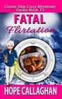 Fatal Flirtation: A Cruise Ship Cozy Mystery (Cruise Ship Christian Cozy Mysteries Series) (Volume 13)