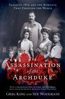 The Assassination of the Archduke Sarajevo 1914 and the Romance That Changed the World