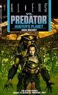 Hunter's Planet (Aliens vs. Predator, Bk 2)