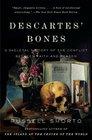 Descartes' Bones A Skeletal History of the Conflict Between Faith and Reason