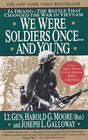 We Were Soldiers Once... and Young: Ia Drang--The Battle That Changed the War in Vietnam