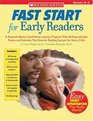 Fast Start For Early Readers  A Research-Based Send-Home Literacy Program With 60 Reproducible Poems and Activities That Ensures Reading Success for Every Child