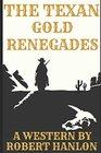 The Texan Gold Renegades A Western Adventure