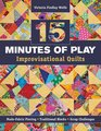 15 minutes of Play -- Improvisational Quilts Made-Fabric Piecing  Traditional Blocks  Scrap Challenges