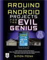 Practical Arduino + Android Projects for the Evil Genius