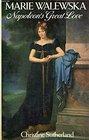 Marie Walewska: Napoleon's Great Love