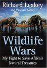 Wildlife Wars My Fight to Save Africa's Natural Treasures