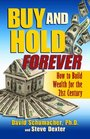 Buy  Hold Forever How to Build Wealth for the 21st Century