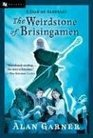 The Weirdstone of Brisingamen A Tale of Alderley
