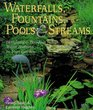 Waterfalls Fountains Pools  Streams Designing  Building Water Features for Your Garden