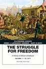 The Struggle for Freedom A History of African Americans Volume 1 to 1877A History of African Americans