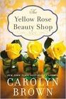 The Yellow Rose Beauty Shop (Cadillac, Texas, Bk 3)