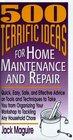 500 Terrific Ideas for Home Maintenance and Repair