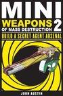 Mini Weapons of Mass Destruction 2 Build a Secret Agent Arsenal