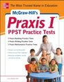 McGrawHills Praxis I PPST Practice Tests