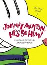 Johnny Mutton He's So Him
