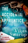 The Accidental Apprentice A Novel