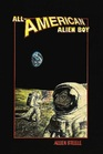 All-American Alien Boy The United States As Science Fiction Science Fiction As a Journey  A Collection