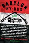 Babylon by Bus Or the true story of two friends who gave up their valuable franchise selling YANKEES SUCK Tshirts at Fenway to find meaning and adventure in Iraq