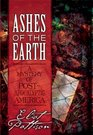 Ashes of the Earth A Mystery of Post-Apocalyptic America