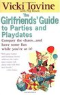 The Girlfriends' Guide to Parties and Playdates Conquer the Chaosand Have Some Fun While You're at It