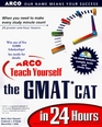 ARCO Teach Yourself the GMAT CAT in 24 Hours with CDROM