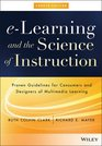 e-Learning and the Science of Instruction Proven Guidelines for Consumers and Designers of Multimedia Learning