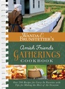 Wanda E Brunstetter's Amish Friends Gatherings Cookbook Over 200 Recipes for Carry-In Favorites with Tips for Making the Most of the Occasion