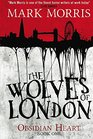 The Wolves of London The Obsidian Heart