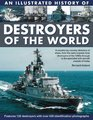 An Illustrated History of Destroyers of the World A country-by-country directory of ships from the early torpedo boat destroyers of the 1890s through to the specialist anti-aircraft vessels of today
