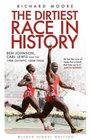 The Dirtiest Race in History Ben Johnson Carl Lewis and the 1988 Olympic 100m Final