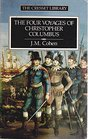 The Four Voyages of Christopher Columbus Being His Own Log-book Letters and Dispatches with Connecting Narrative Drawn from the Life of the Admiral   nando Colon and Other Contemporary Historians