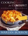 Cooking for Comfort  More Than 100 Wonderful Recipes That Are Satisfying to Cook They Are to Eat