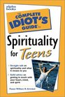 Complete Idiot's Guide to Spirituality for Teens