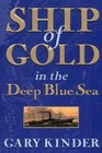 Ship of Gold in the Depp Blue Sea