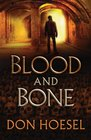 Blood and Bone (Jack Hawthorne, Bk 3)