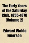 The Early Years of the Saturday Club 18551870
