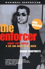 The Enforcer Johnny Pops Papalia A Life and Death in the Mafia