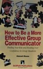 How to Be a More Effective Group Communicator Finding Your Role  Boosting Your Confidence in Group Situations