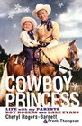 Cowboy Princess : Life with My Parents Roy Rogers and Dale Evans