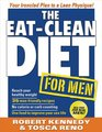 The Eat-Clean Diet for Men Your Ironclad Plan for a Lean Physique