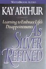 As Silver Refined : Learning to Embrace Life's Disappointments
