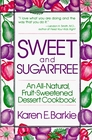 Sweet and Sugarfree An All-Natural Fruit-Sweetened Dessert Cookbook