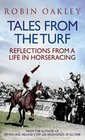 Tales from the Turf Reflections from a Life in Horseracing