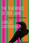 The Teachings of Don Juan A Yaqui Way of Knowledge