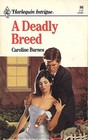 Deadly Breed (Harlequin Intrigue, No 86)