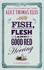 Fish Flesh and Good Red Herring A Gallimaufry