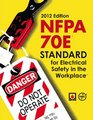 NFPA 70E Standard for Electrical Safety in the Workplace 2012