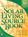 Real Goods Solar Living Source Book: Your Complete Guide to Renewable Energy Technologies and Sustainable Living (Real Goods Solar Living Sourcebook)