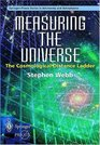 Measuring the Universe The Cosmological Distance Ladder